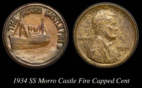 C:\Users\Charmy\Pictures\00Charmy's Exonumia and CWTs\00Lincoln Cent Presentation\Capped Cent 7 SS Morro Castle 1934 9-15-13.jpg