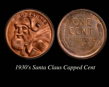 C:\Users\Charmy\Pictures\00Charmy's Exonumia and CWTs\Capped Cent Santa Claus 9-15-13.jpg